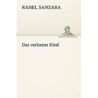 Das Verlorene Kind by Sanzara & Rahel