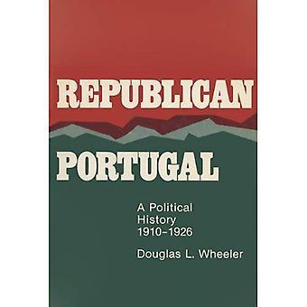 Portugal République: Une histoire politique, 1910-1926