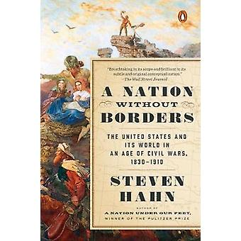 A Nation Without Borders - The United States and Its World in an Age o
