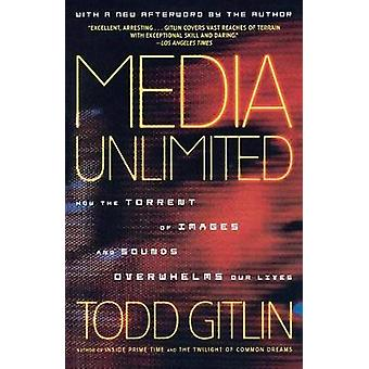 Media Unlimited - How the Torrent of Images and Sounds Overwhelms Our