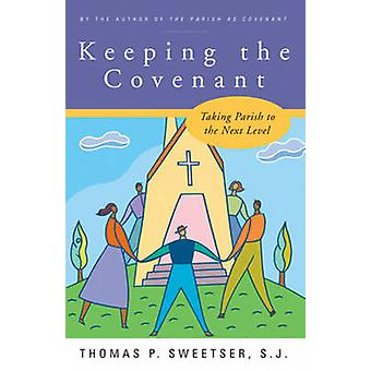 Keeping the Covenant - Taking Parish to the Next Level by Thomas P. Sw