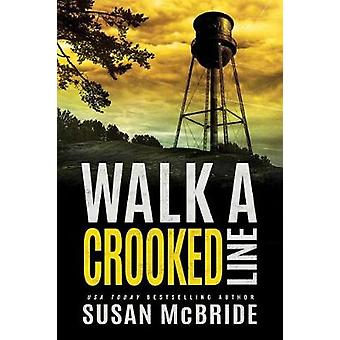 Walk a Crooked Line by Walk a Crooked Line - 9781477848647 Book
