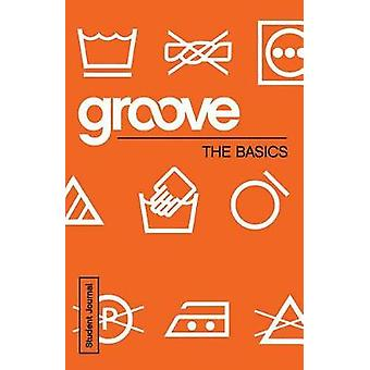 Groove - The Basics Student Journal by Michael Adkins - 9781501807053