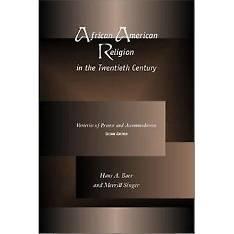African American Religion - Varieties of Protest and Accommodation (2n
