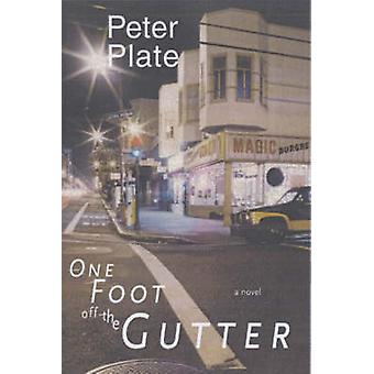 One Foot Off The Gutter by Peter Plate - 9781583222591 Book