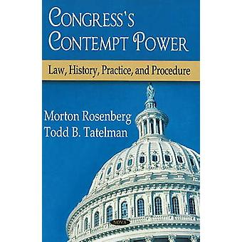 Congress's Contempt Power - Law - History - Practice and Procedure by