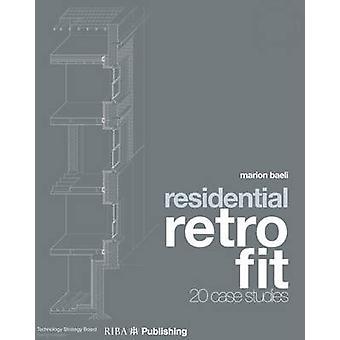 Residential Retrofit - 20 Case Studies by Marion Baeli - 9781859465011