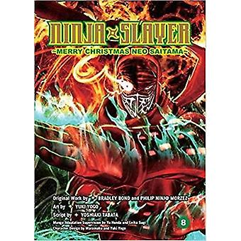 Ninja Slayer Part 8 - Happy Christmas Neo Saitama by Phillip N. Morzez