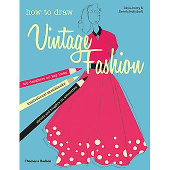 How to Draw Vintage Fashion - Tips from Top Fashion Designers by Celia