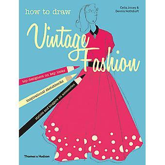 Hur Rita Vintage Fashion - Tips från topp Fashion Designers av Celia