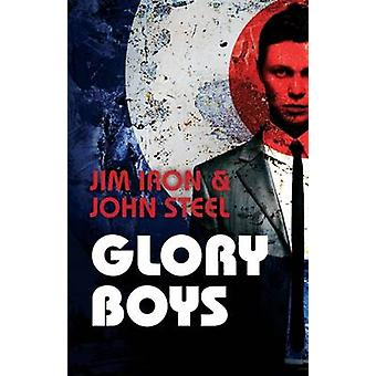 Glory Boys by John Steel - Jim Iron - 9781910720479 Book
