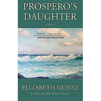 Prospero's Daughter by Elizabeth Nunez - 9781617755323 Book