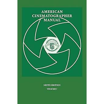 American Cinematographer Manual 9th Ed. Vol. I by Burum & Asc Stephen H.