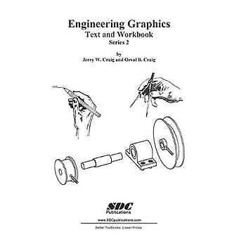 Engineering Graphics Text and Workbook (Series 2)
