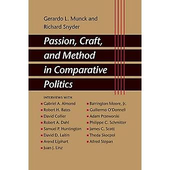 Passion - Craft - and Method in Comparative Politics by Gerardo L. Mu