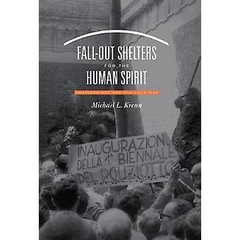 ملاجئ سقاطة للروح البشرية-الفنون الأمريكية والحرب الباردة