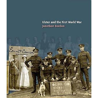 Ulster and the First World War by Jonathan Bardon & Designed by John McMillan