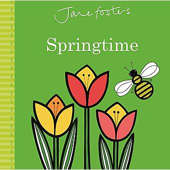 Jane Fosters Springtime by Jane Foster