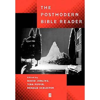 The Postmodern Bible Reader by David Jobling - Tina Pippin - Ronald S