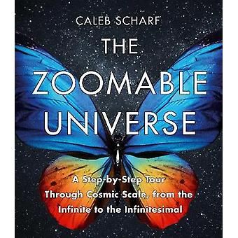 Zoomable Universe by Caleb Scharf