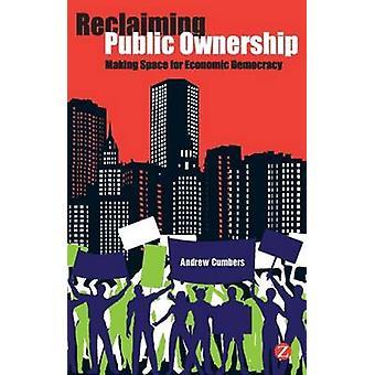 Öffentliches Eigentum - macht Platz für Wirtschaftsdemokratie von A Rückgewinnung