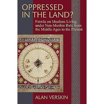 Oppressed in the Land by Verskin & Alan J.