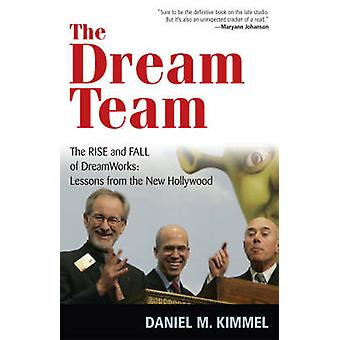 The Dream Team - The Rise and Fall of DreamWorks - Lessons from the Ne