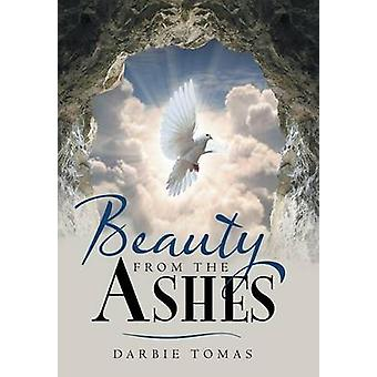 Beauty From The Ashes by Tomas & Darbie