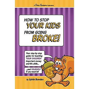 How to stop your kids from going broke by Bowden & Sylvia
