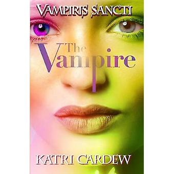 Vampiris Sancti The Vampire by Cardew & Katri