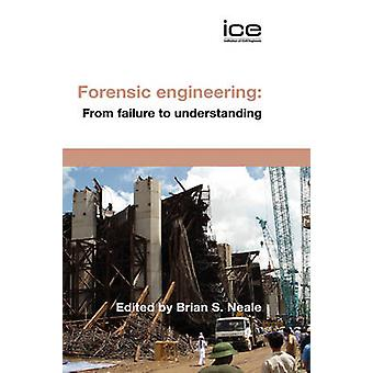 Forensic Engineering by Neale & B. S.