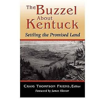 The Buzzel about Kentuck Settling the Promised Land by Friend & Craig Thompson