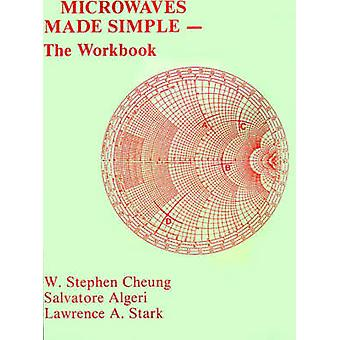 Microwaves Made Simple The Workbook by Algeri & Salvatore J.