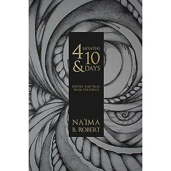 4 Months and 10 Days Poetry and Prose from the Iddah by Robert & Naima B
