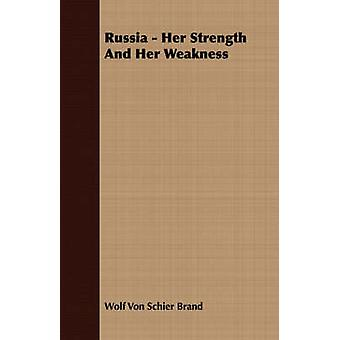 Russia  Her Strength And Her Weakness by Von Schier Brand & Wolf