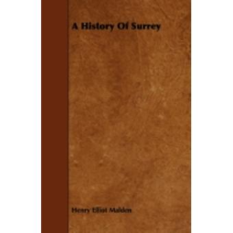 A History of Surrey by Malden & Henry Elliot