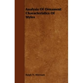 Analysis of Ornament Characteristics of Styles by Wornum & Ralph N.