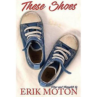 These Shoes Flow and Thoughts by Moton & Erik