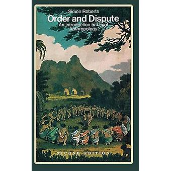 Order and Dispute An Introduction to Legal Anthropology Second Edition by Roberts & Simon