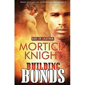 Kiss of Leather Building Bonds by Knight & Morticia