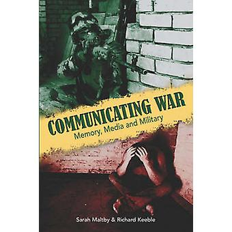 Communicating War Memory Media  Military by Maltby & Sarah