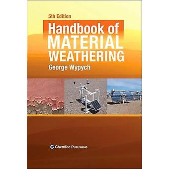 Handbook of Material Weathering by Wypych & George