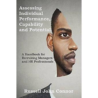 Assessing Individual Performance Capability and Potential by Connor & Russell John