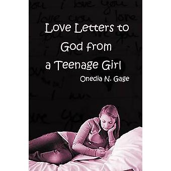Love Letters to God from a Teenage Girl by Gage & Onedia Nicole