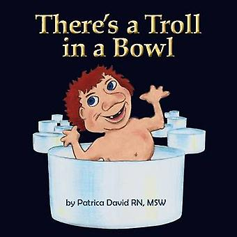 Theres a Troll in a Bowl by David & Patricia