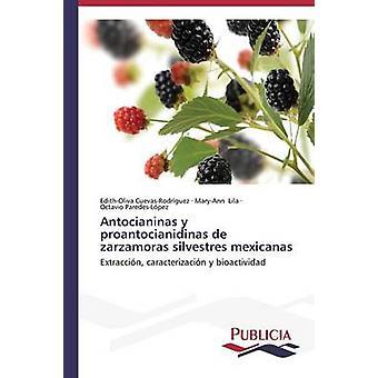 Antocianinas y proantocianidinas de zarzamoras silvestres mexicanas by CuevasRodrguez EdithOliva