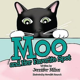 Moo and Her Favorite Spot by Milius & Jennifer