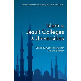 Islam at Jesuit Colleges  Universities by Hidayatullah & Aysha