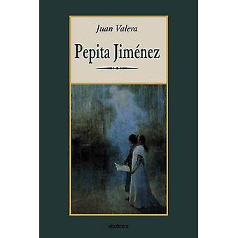 Pepita Jimenez by Valera & Juan