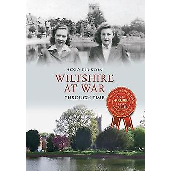 Wiltshire at War Through Time by Henry Buckton